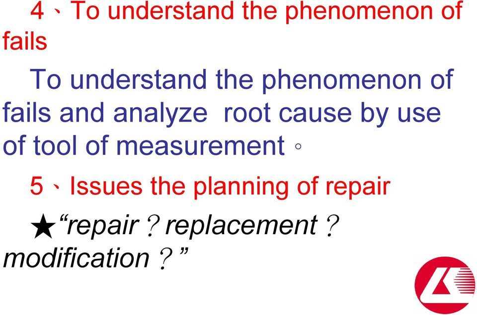 root cause by use of tool of measurement 5