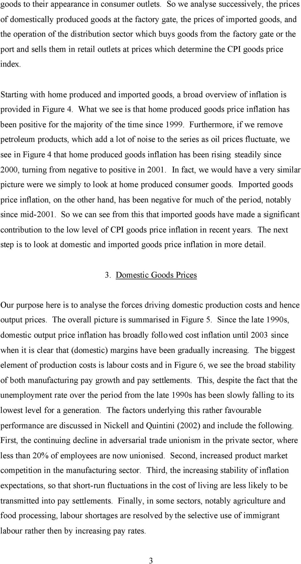 gate or the port and sells them in retail outlets at prices which determine the CPI goods price index.