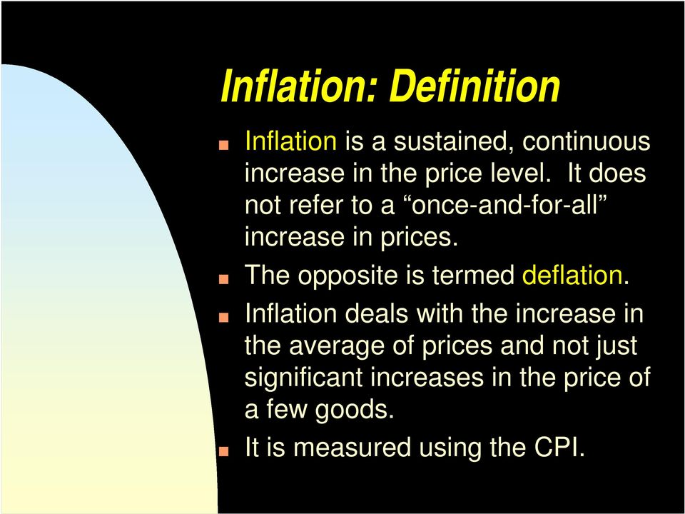 The opposite is termed deflation.