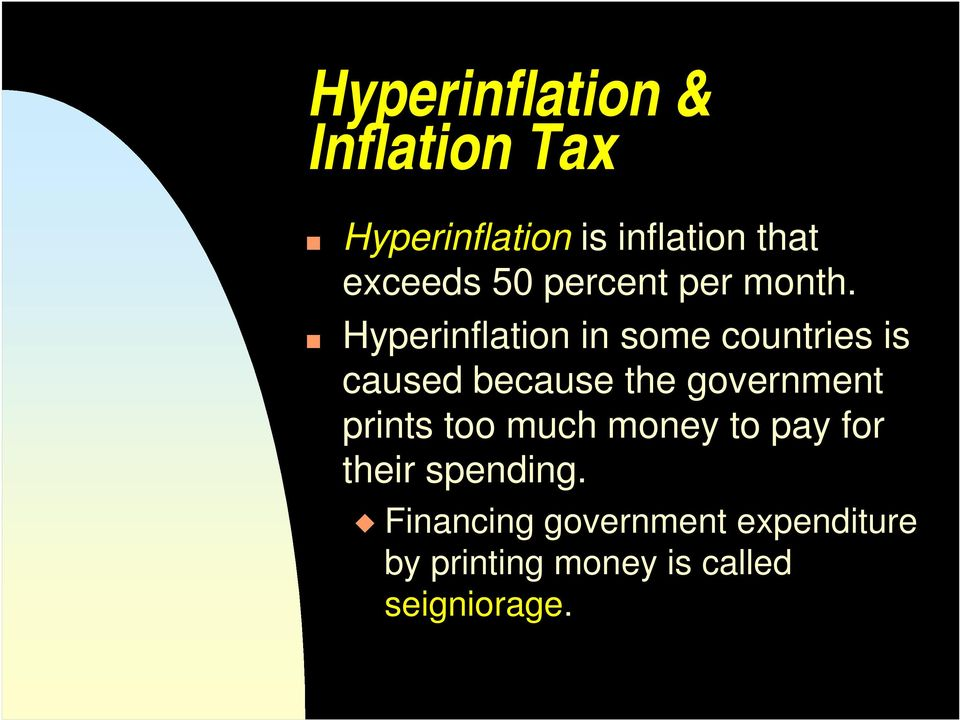 Hyperinflation in some countries is caused because the government