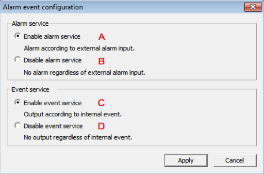 Name Item Description A Alarm Service Receive an alarm from external, run the selected alarm. B Disable alarm service Reject to receive an alarm from External.