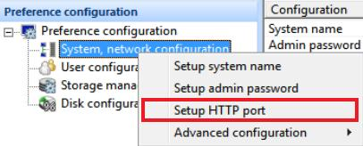 To configure HTTP port to use, click System, Network Configuration on the tree menu.