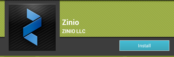 "Select the Zinio app listed in the search results. 4. You will now be presented with information about the app, select the ""install"" button located in the top right. 5."