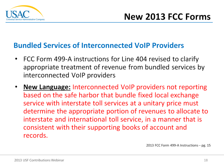 Continuing on with the VoIP trend, the FCC has added a little bit of language to clarify the reporting of bundled services for interconnected VoIP providers.