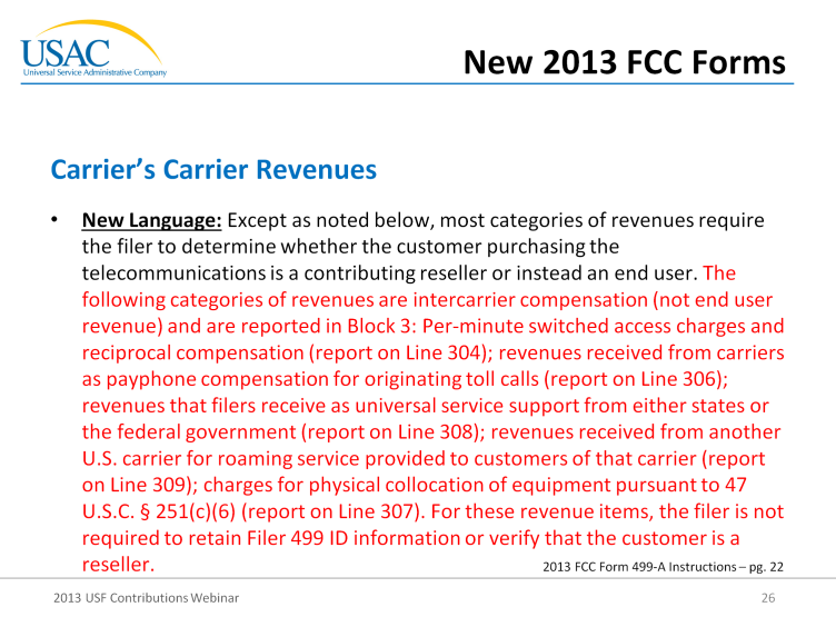 As seen here in the next section on slide 26, the following categories of revenues are intercarrier compensation that are reported on Block 3 like per-minute switched access charges and reciprocal