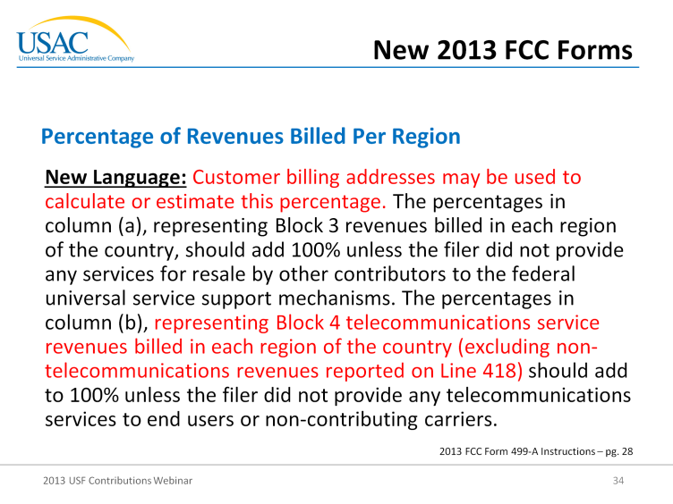 The next slide just basically gets into the exact language of the revenues billed per region.