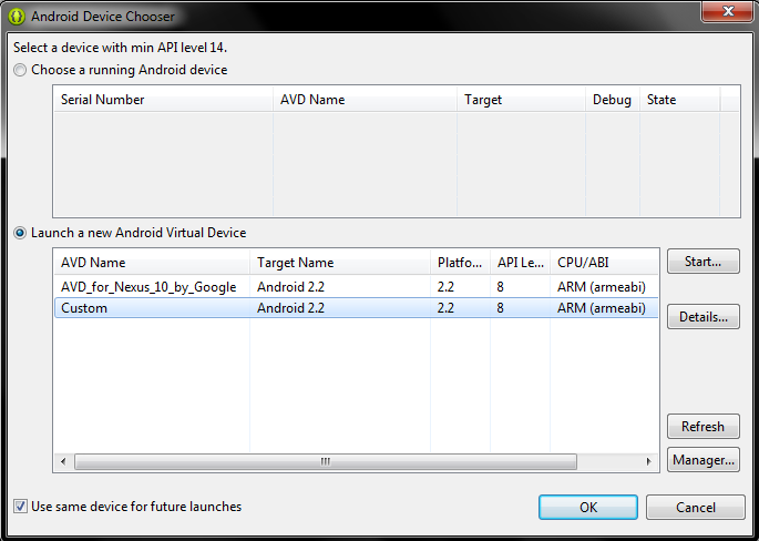 Figure 44: Android Device Chooser in Eclipse Select the desired virtual device displayed in the bottom pane and press Start.. to run the device emulator.