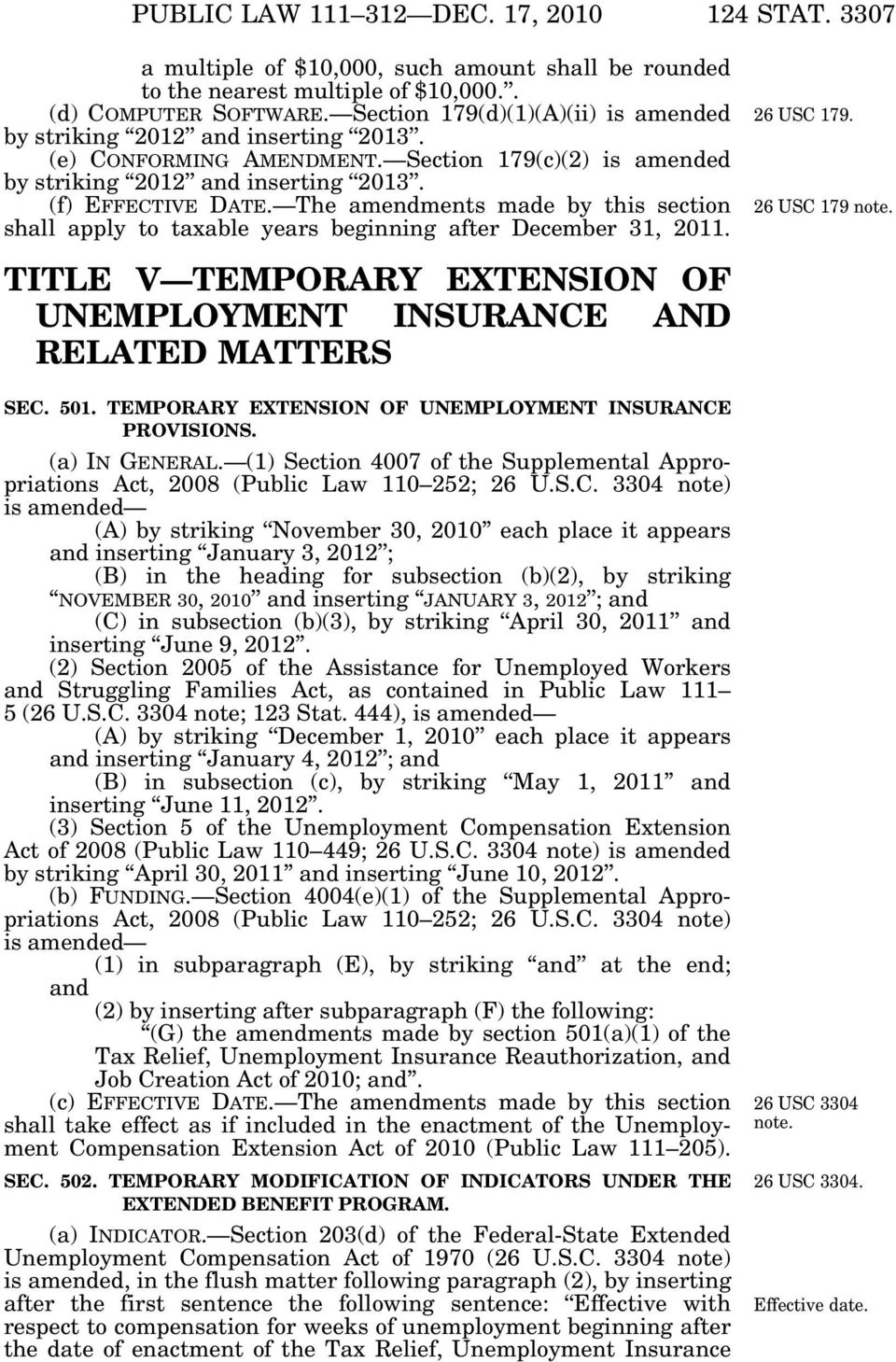 The amendments made by this section shall apply to taxable years beginning after December 31, 2011. TITLE V TEMPORARY EXTENSION OF UNEMPLOYMENT INSURANCE AND RELATED MATTERS 26 USC 179.