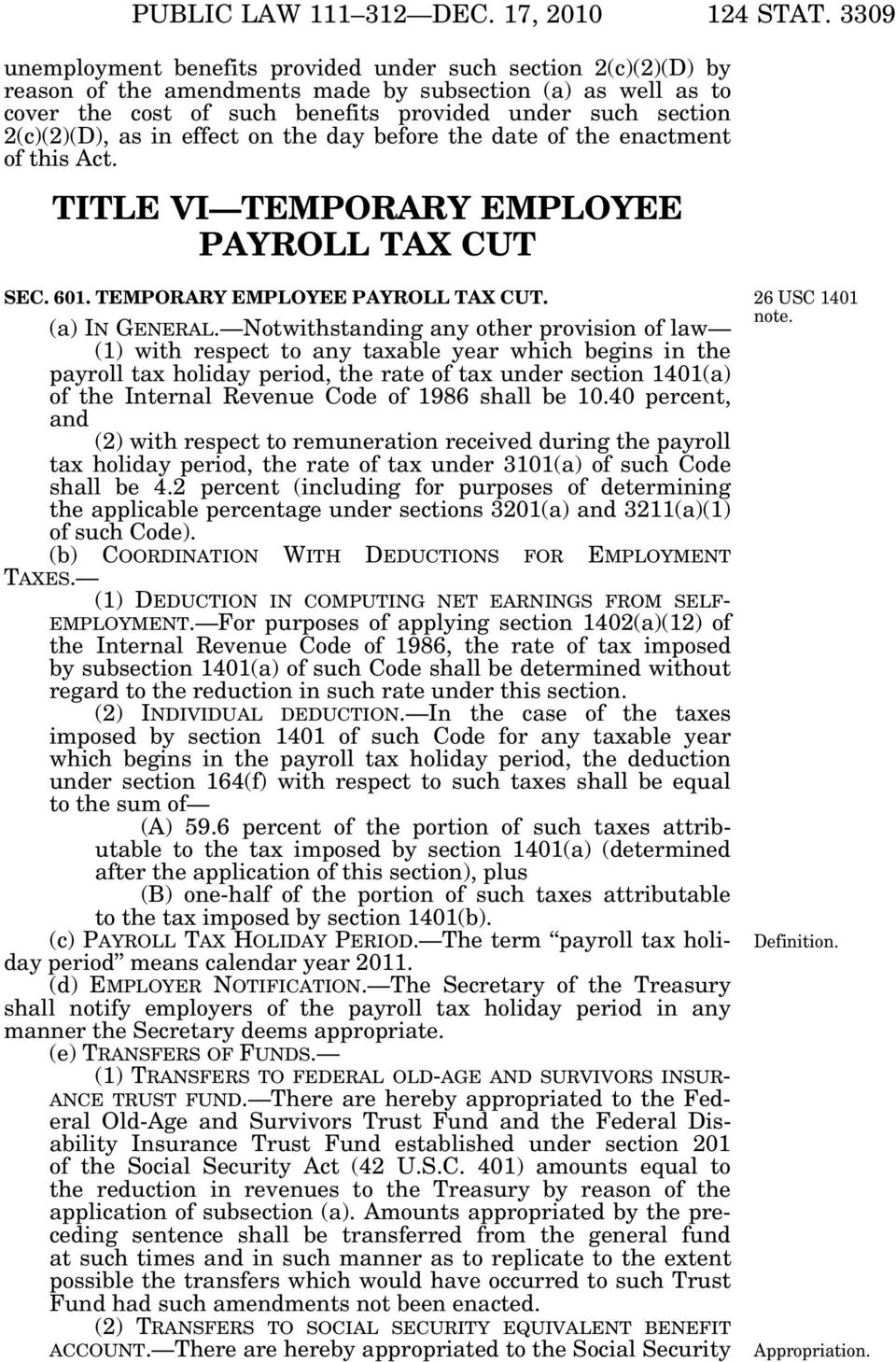 2(c)(2)(D), as in effect on the day before the date of the enactment of this Act. TITLE VI TEMPORARY EMPLOYEE PAYROLL TAX CUT SEC. 601. TEMPORARY EMPLOYEE PAYROLL TAX CUT. 26 USC 1401 (a) IN GENERAL.