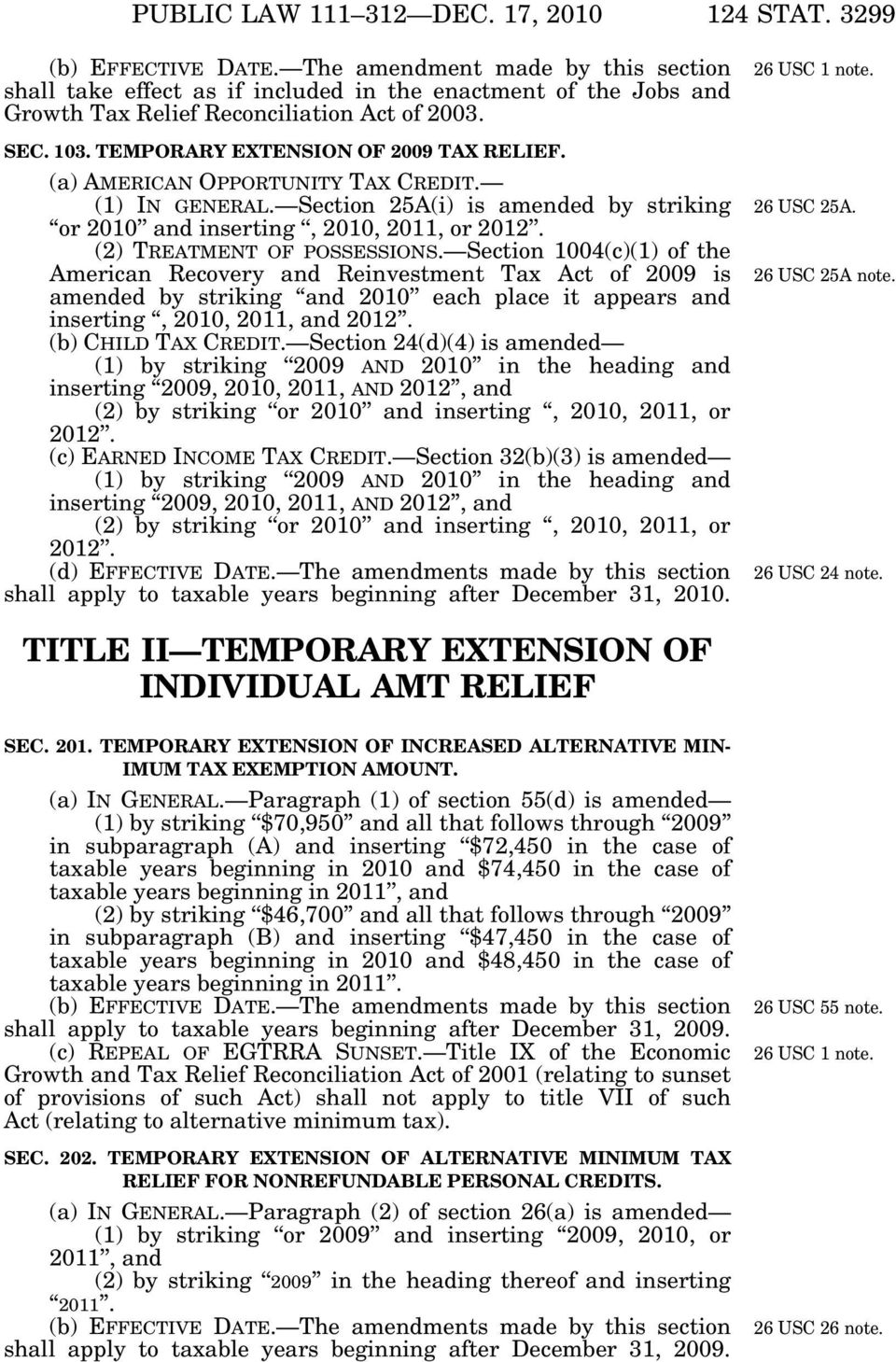 Section 1004(c)(1) of the American Recovery and Reinvestment Tax Act of 2009 is amended by striking and 2010 each place it appears and inserting, 2010, 2011, and 2012. (b) CHILD TAX CREDIT.