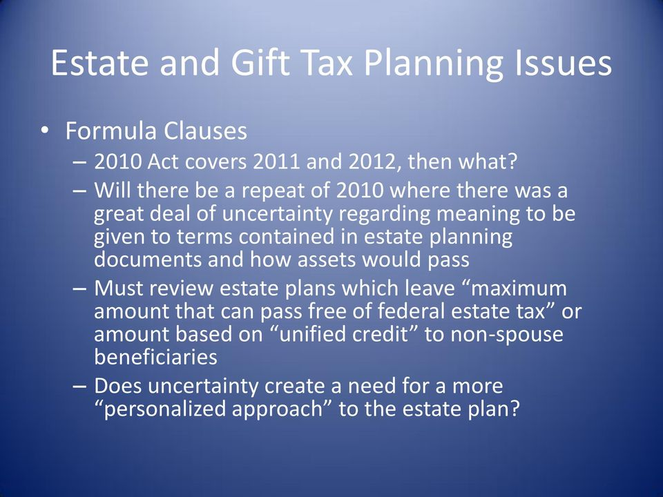 contained in estate planning documents and how assets would pass Must review estate plans which leave maximum amount