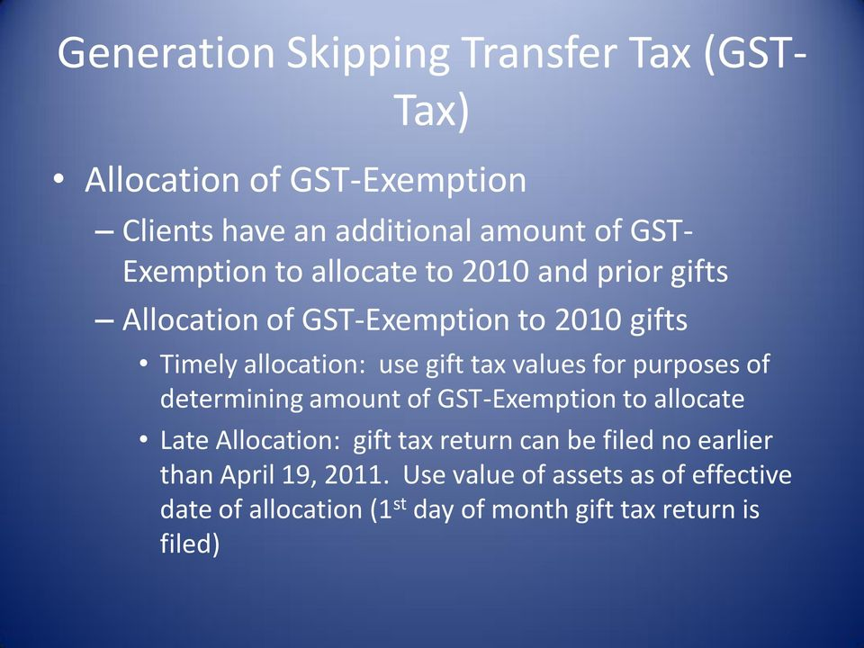 values for purposes of determining amount of GST-Exemption to allocate Late Allocation: gift tax return can be filed no