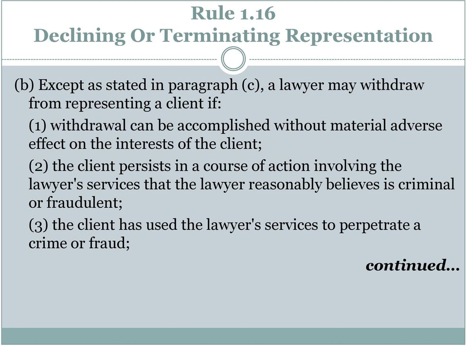 representing a client if: (1) withdrawal can be accomplished without material adverse effect on the interests of