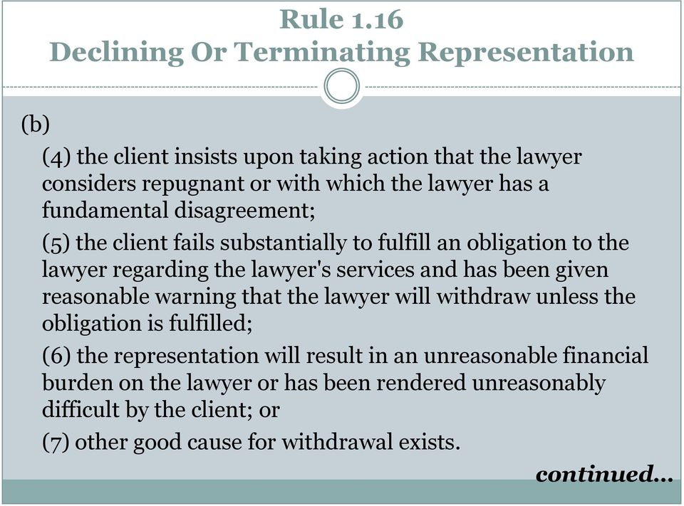 lawyer has a fundamental disagreement; (5) the client fails substantially to fulfill an obligation to the lawyer regarding the lawyer's services
