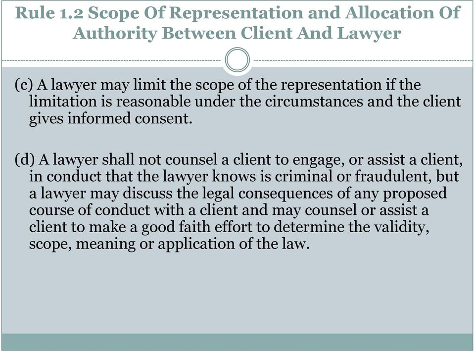 limitation is reasonable under the circumstances and the client gives informed consent.