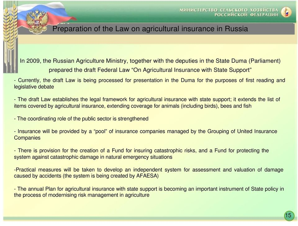 establishes the legal framework for agricultural insurance with state support; it extends the list of items covered by agricultural insurance, extending coverage for animals (including birds), bees