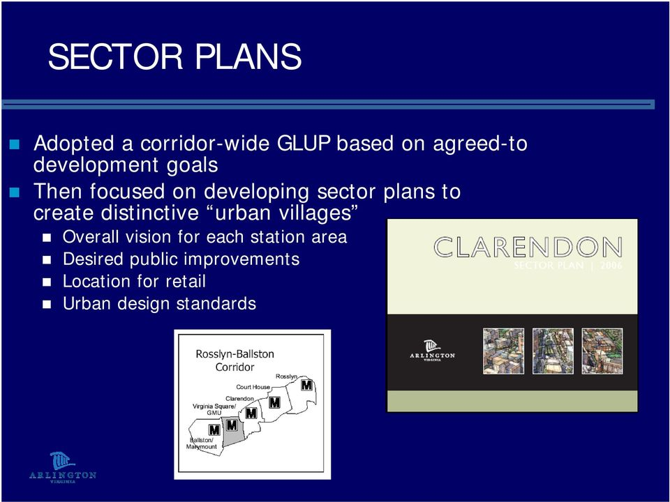 create distinctive urban villages Overall vision for each station
