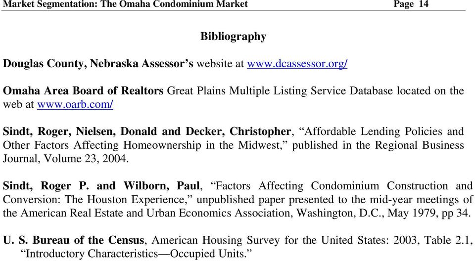 com/ Sindt, Roger, Nielsen, Donald and Decker, Christopher, Affordable Lending Policies and Other Factors Affecting Homeownership in the Midwest, published in the Regional Business Journal, Volume