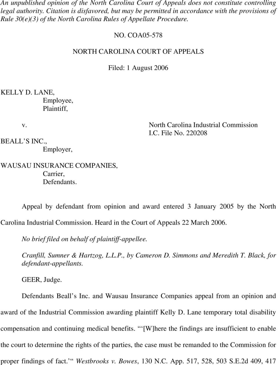 COA05-578 NORTH CAROLINA COURT OF APPEALS Filed: 1 August 2006 KELLY D. LANE, Employee, Plaintiff, v. North Carolina Industrial Commission I.C. File No. 220208 BEALL S INC.