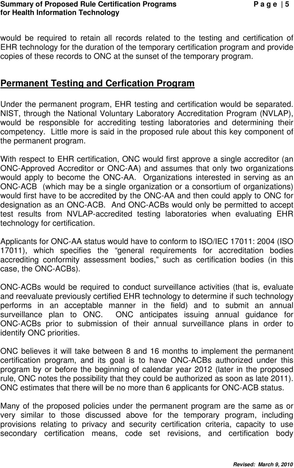 Permanent Testing and Cerfication Program Under the permanent program, EHR testing and certification would be separated.