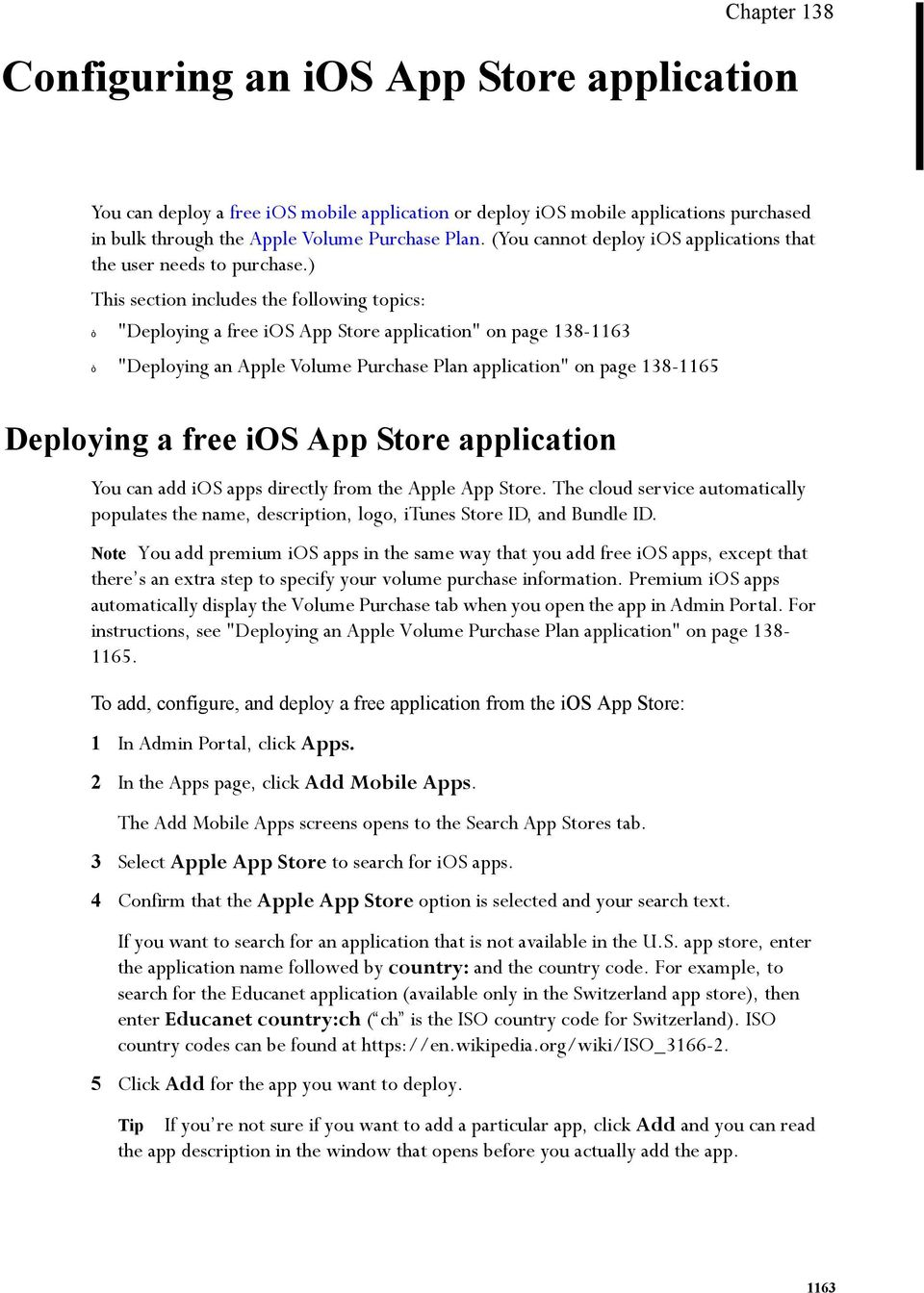 ") This section includes the following topics: ""Deploying a free ios App Store application"" on page 138-1163 ""Deploying an Apple Volume Purchase Plan application"" on page 138-1165 Deploying a free ios"