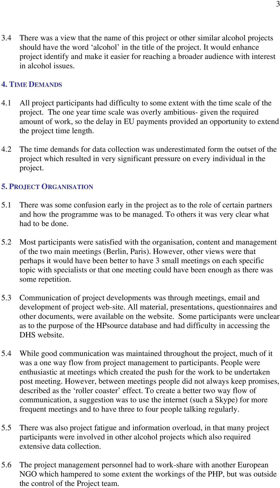 1 All project participants had difficulty to some extent with the time scale of the project.