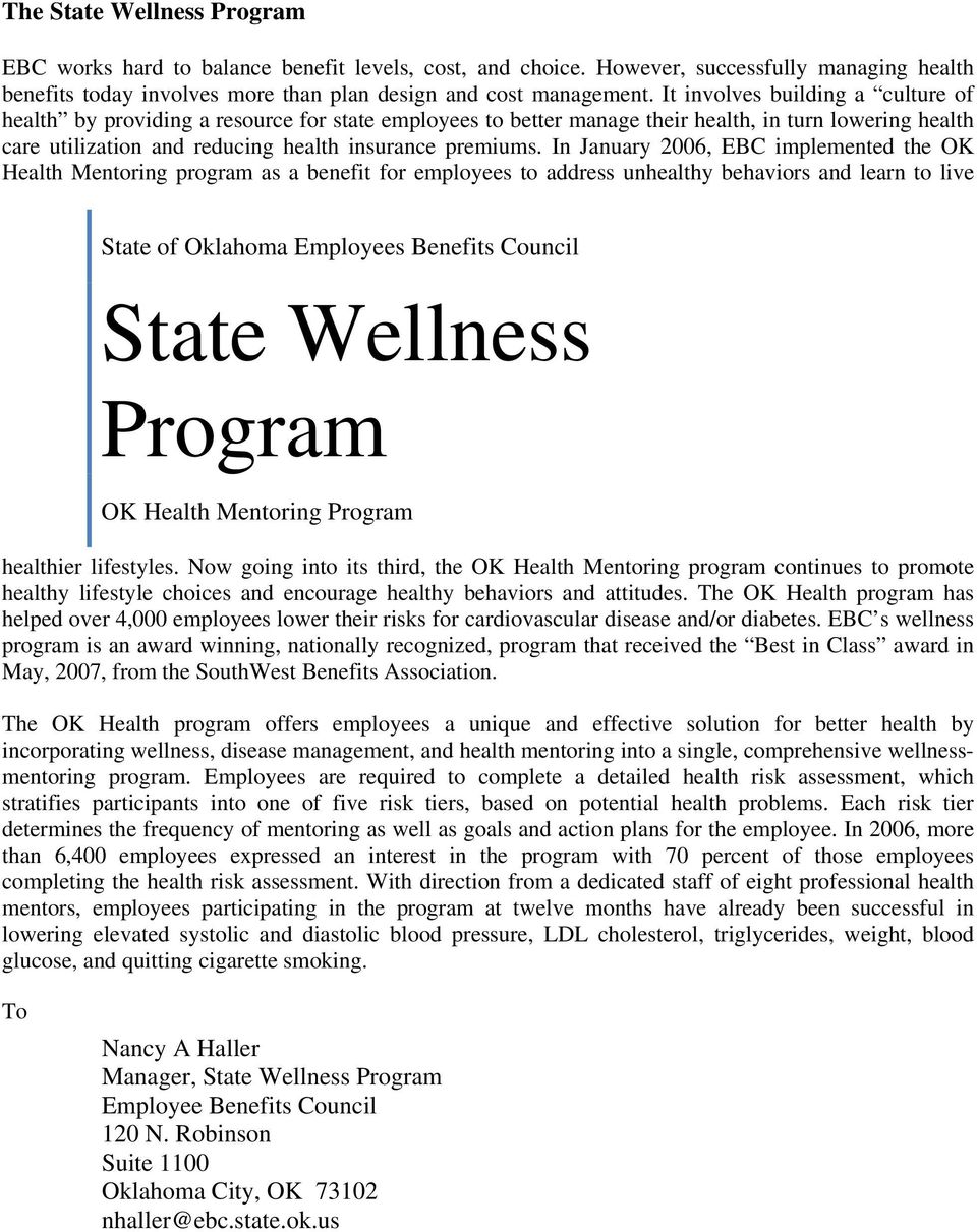 In January 2006, EBC implemented the OK Health Mentoring program as a benefit for employees to address unhealthy behaviors and learn to live State of Oklahoma Employees Benefits Council State
