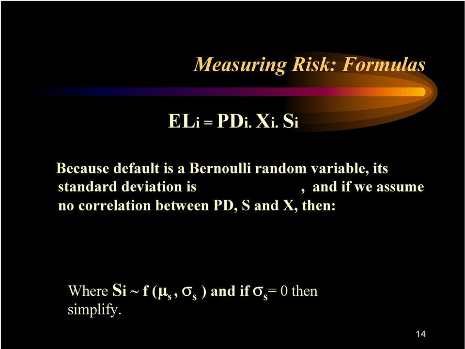 is PDi ( 1 PDi ), and if we assume no correlation between PD, S and X,