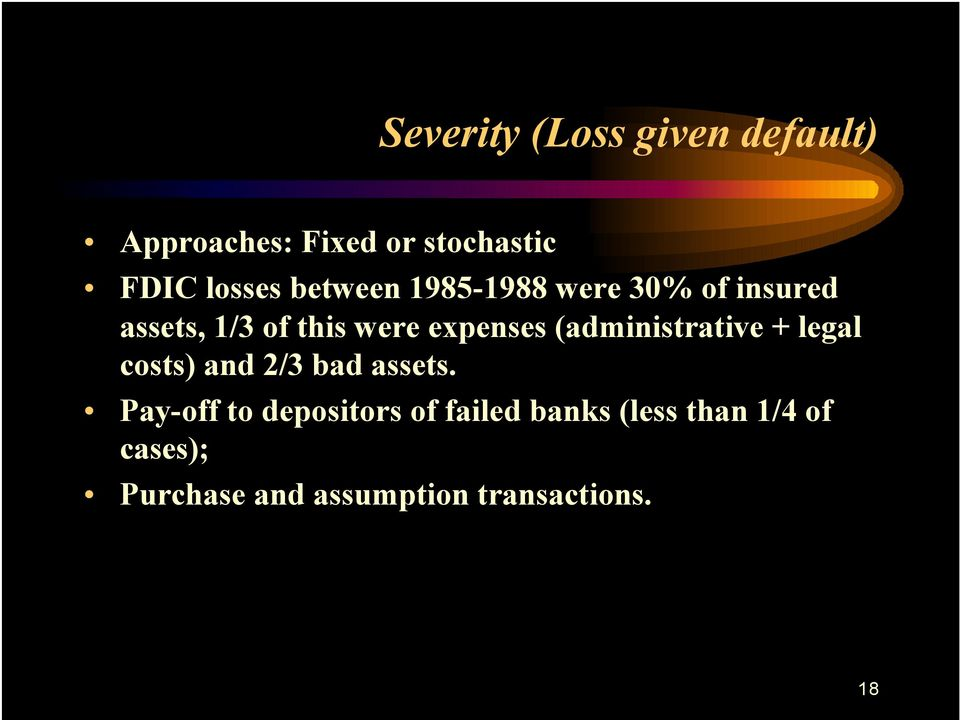 (administrative + legal costs) and 2/3 bad assets.