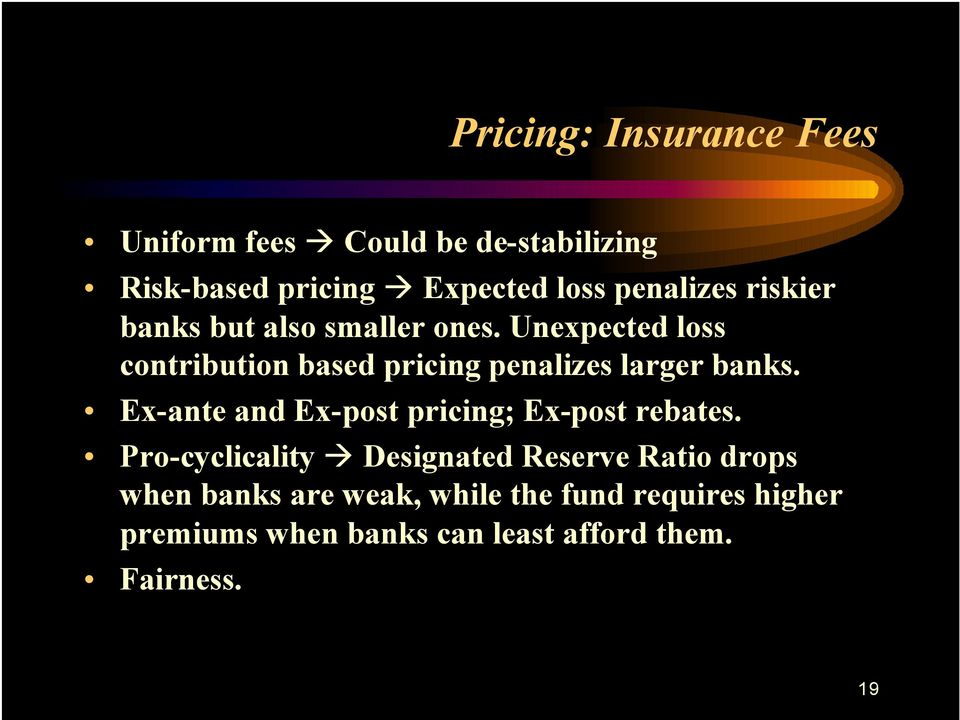 Unexpected loss contribution based pricing penalizes larger banks.