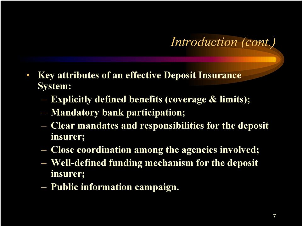 (coverage & limits); Mandatory bank participation; Clear mandates and responsibilities