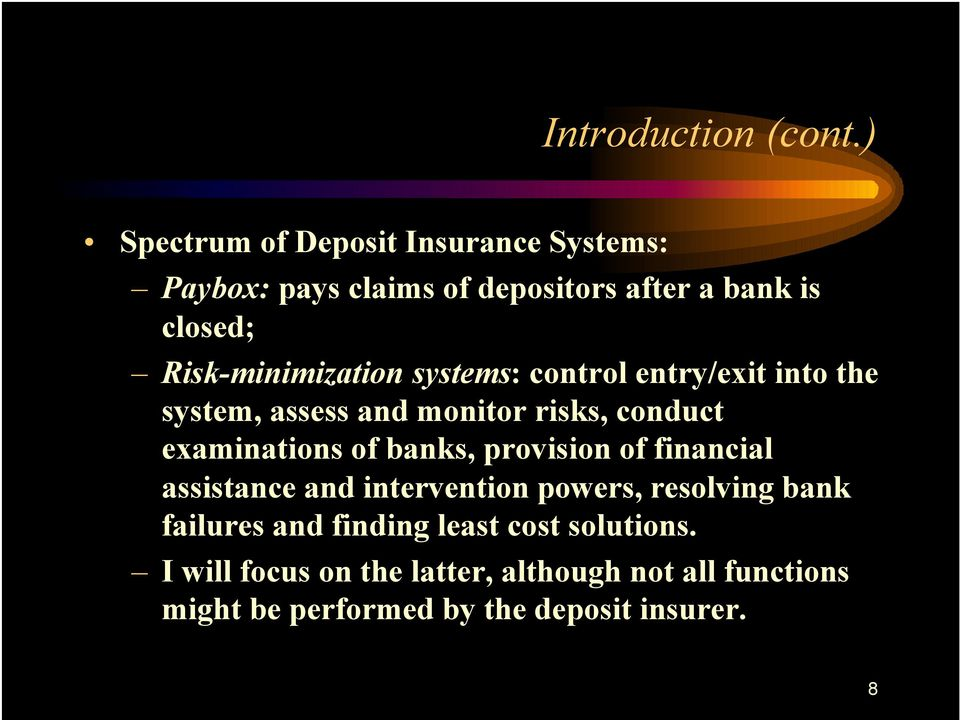 Risk-minimization systems: control entry/exit into the system, assess and monitor risks, conduct examinations of