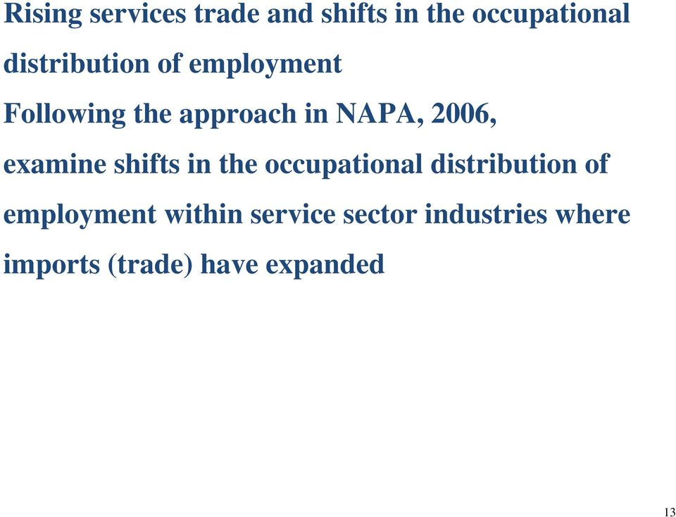 2006, examine shifts in the occupational distribution of