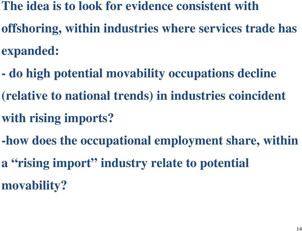 (relative to national trends) in industries coincident with rising imports?