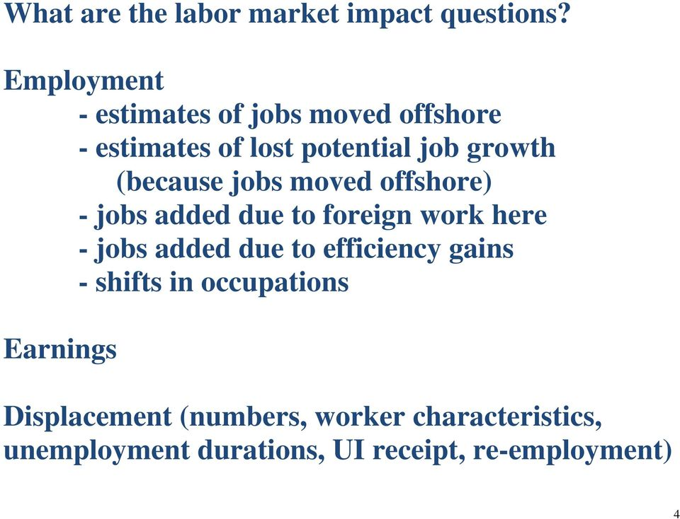 (because jobs moved offshore) - jobs added due to foreign work here - jobs added due to
