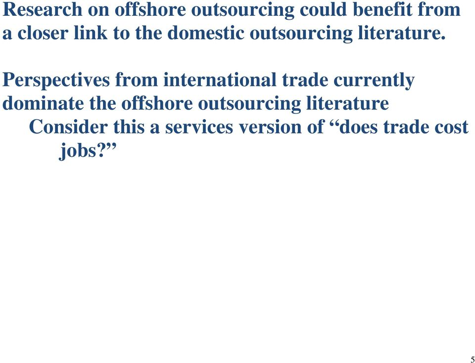 Perspectives from international trade currently dominate the