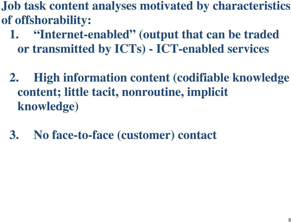 ICT-enabled services 2.
