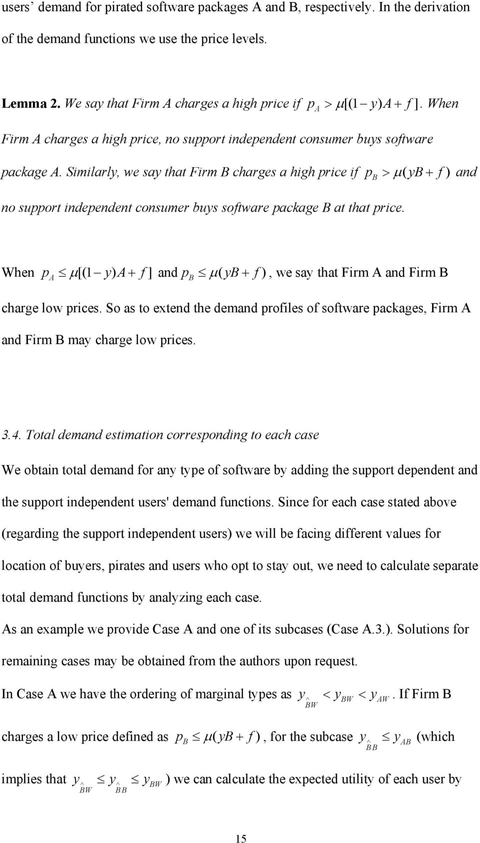 Similarly, we say that Firm charges a high price if p > µ ( y + f ) and no support independent consumer buys software package at that price.