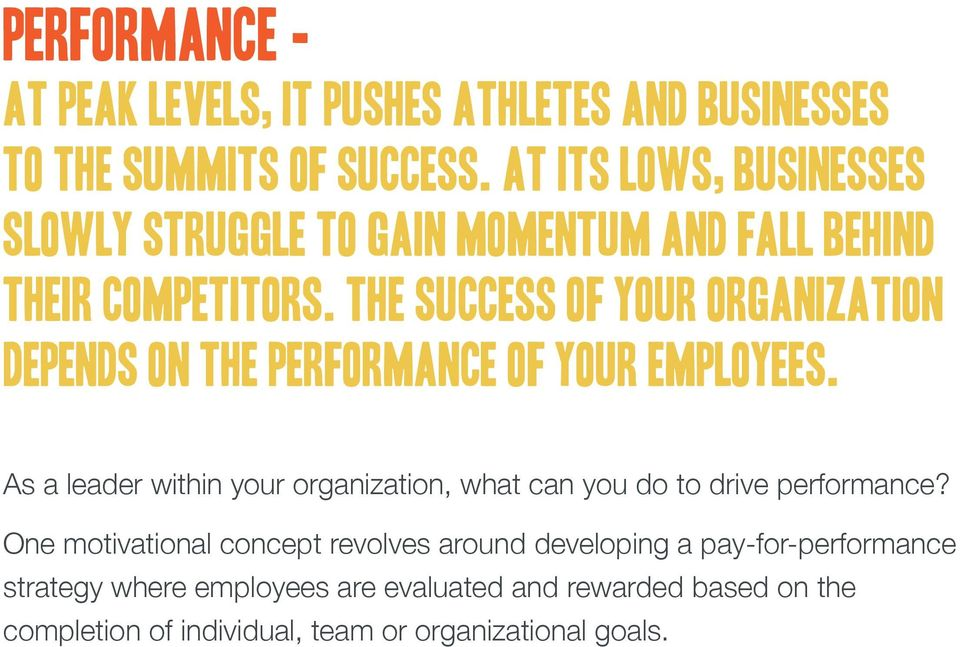 The success of your organization depends on the performance of your employees.