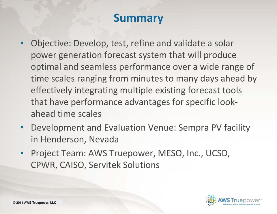 forecast tools that have performance advantages for specific lookahead time scales Development and Evaluation Venue: Sempra PV facility