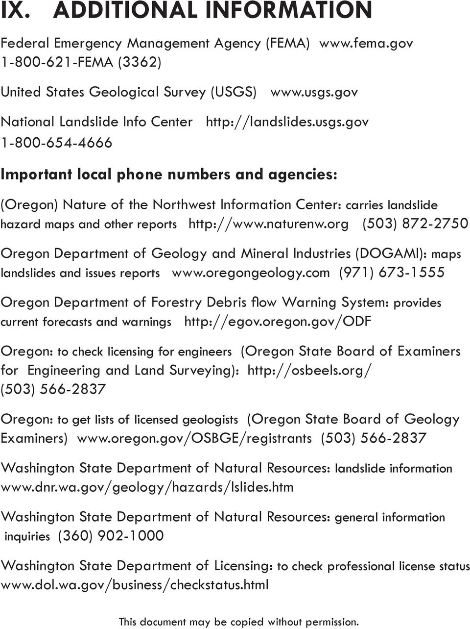 gov 1-800-654-4666 Important local phone numbers and agencies: (Oregon) Nature of the Northwest Information Center: carries landslide hazard maps and other reports http://www.naturenw.