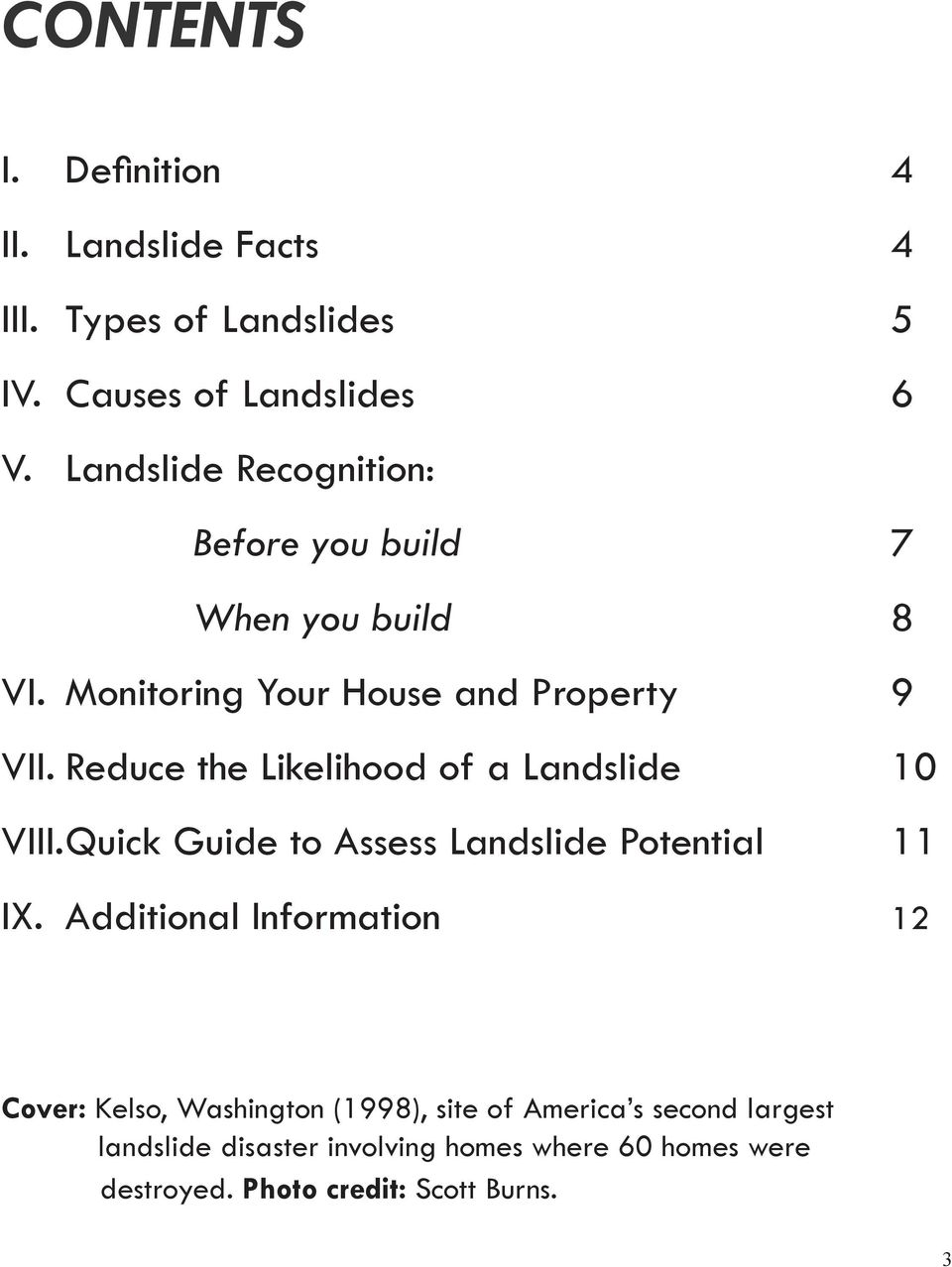 Reduce the Likelihood of a Landslide 10 VIII. Quick Guide to Assess Landslide Potential 11 IX.