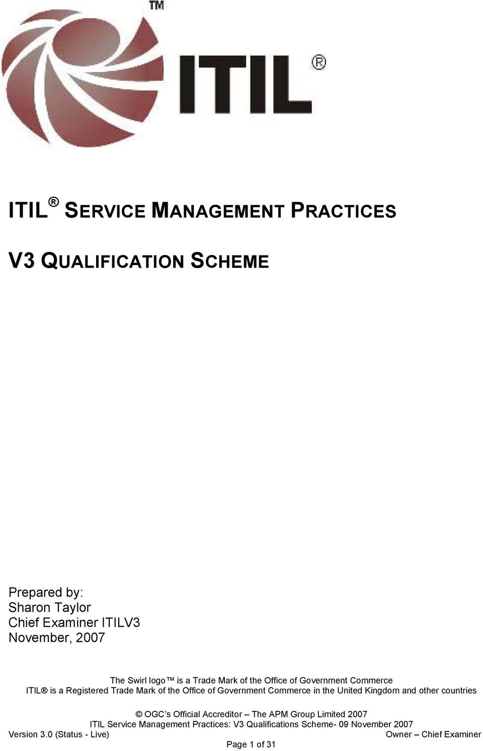 the Office of Government Commerce ITIL is a Registered Trade Mark of the