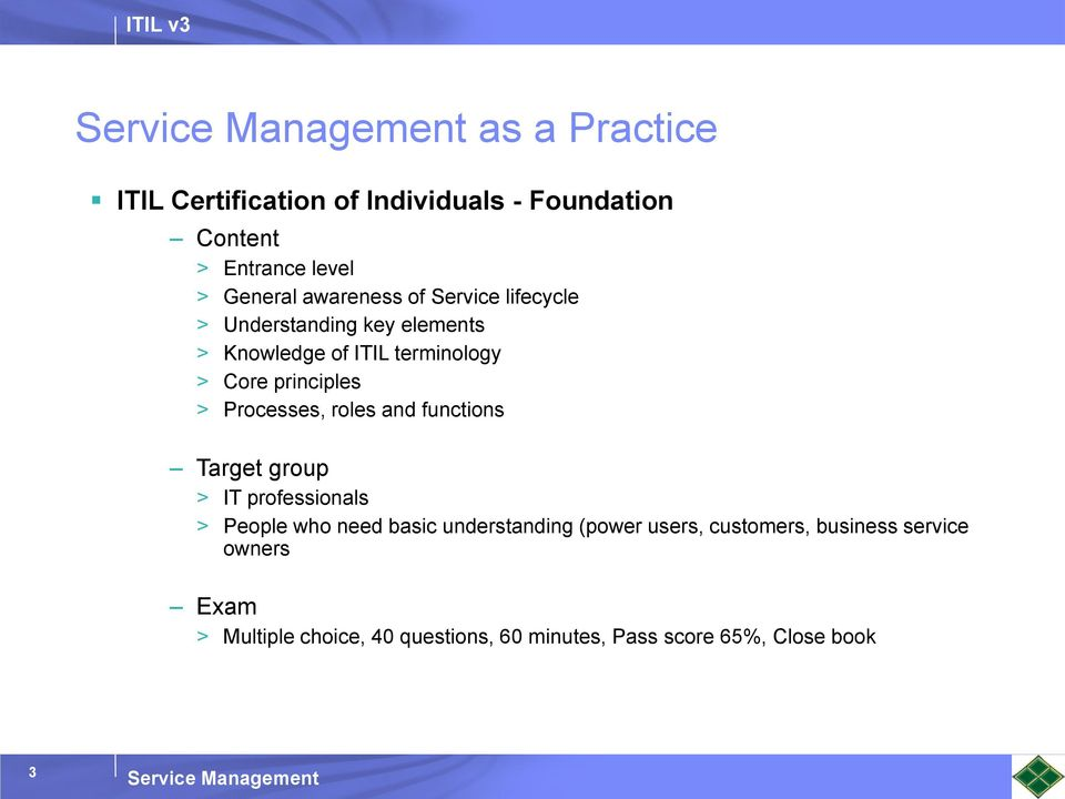 Processes, roles and functions Target group > IT professionals > People who need basic understanding (power