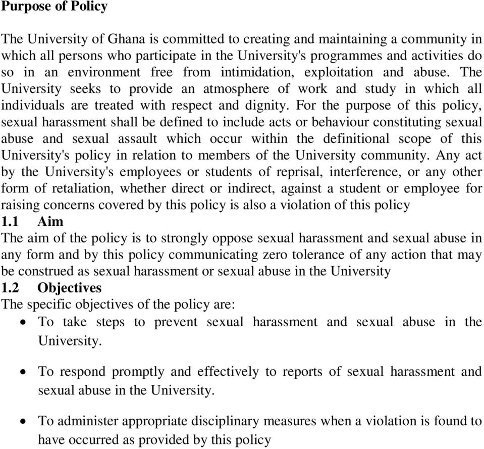 For the purpose of this policy, sexual harassment shall be defined to include acts or behaviour constituting sexual abuse and sexual assault which occur within the definitional scope of this