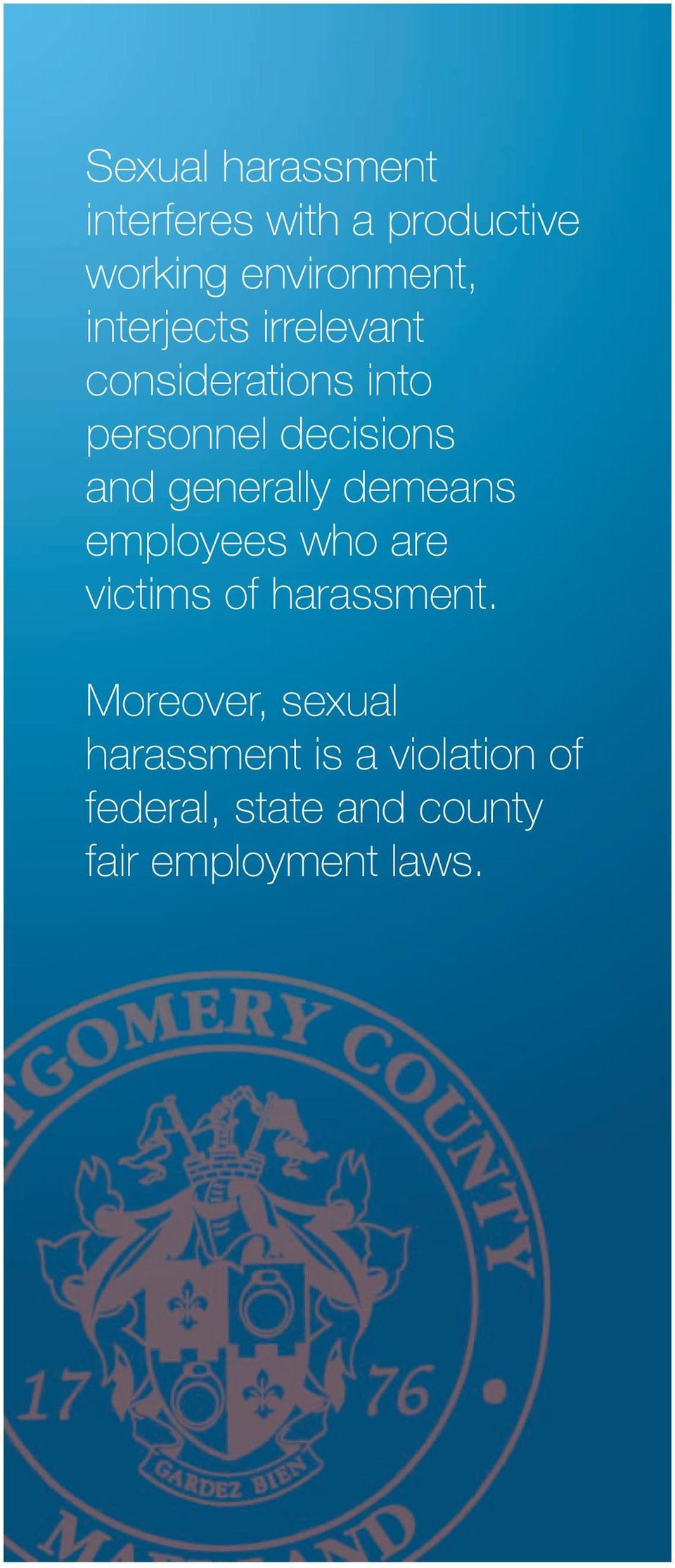 generally demeans employees who are victims of harassment.