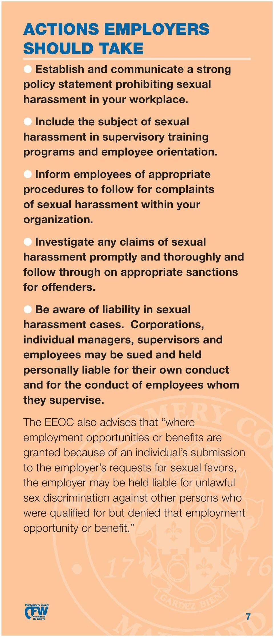 l Inform employees of appropriate procedures to follow for complaints of sexual harassment within your organization.