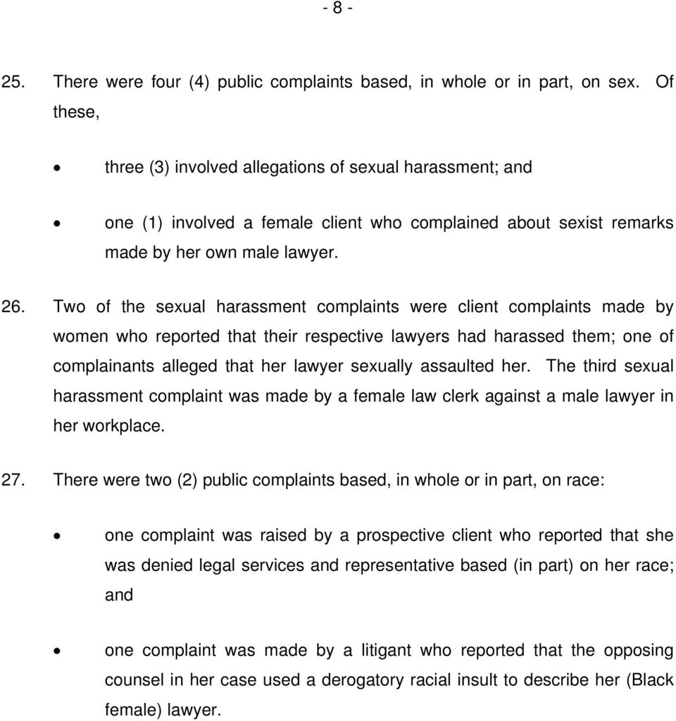 Two of the sexual harassment complaints were client complaints made by women who reported that their respective lawyers had harassed them; one of complainants alleged that her lawyer sexually