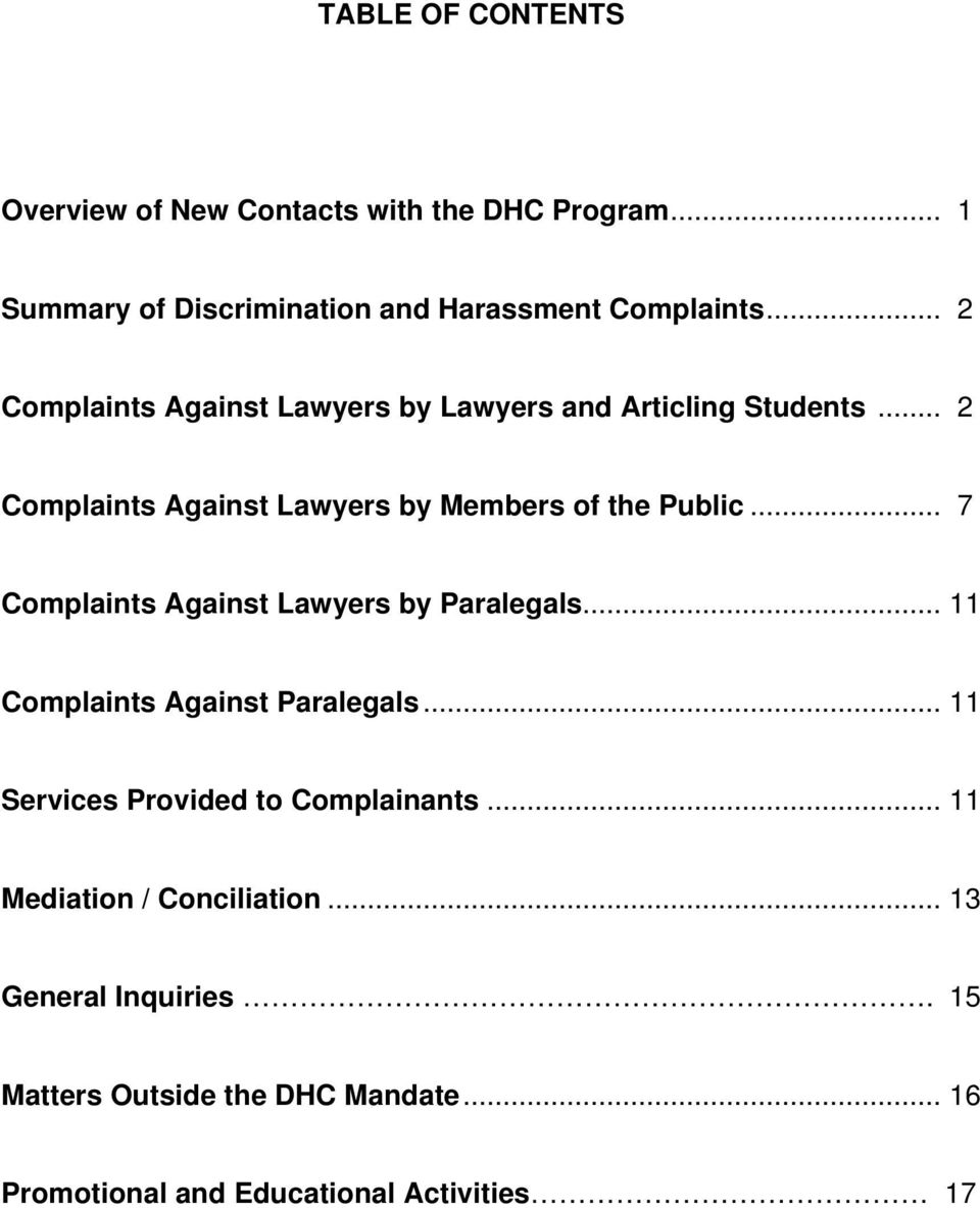 .. 7 Complaints Against Lawyers by Paralegals... 11 Complaints Against Paralegals... 11 Services Provided to Complainants.