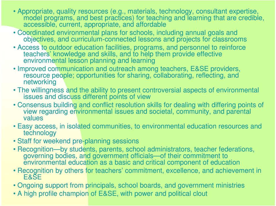 environmental plans for schools, including annual goals and objectives, and curriculum-connected lessons and projects for classrooms Access to outdoor education facilities, programs, and personnel to